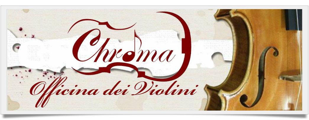 Chroma Officina dei Violini